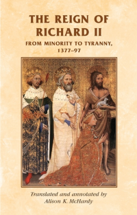 The Reign of Richard II: From Minority to Tyranny 1377-97 logo