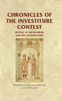 Chronicles of the Investiture Contest: Frutolf of Michelsberg and his Continuators logo